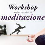 Workshop teorico e pratico di Meditazione, 16 Dicembre 2018