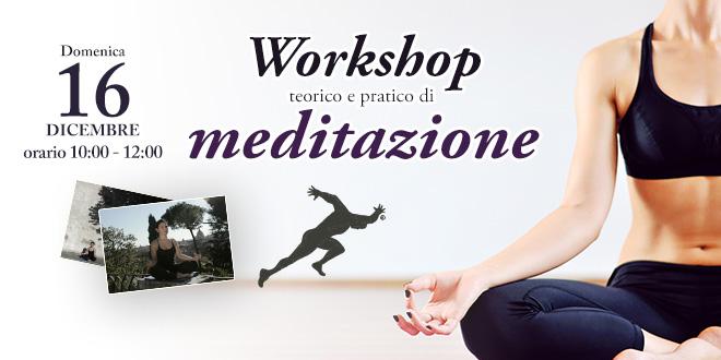 Workshop teorico e pratico di Meditazione, 16 Dicembre